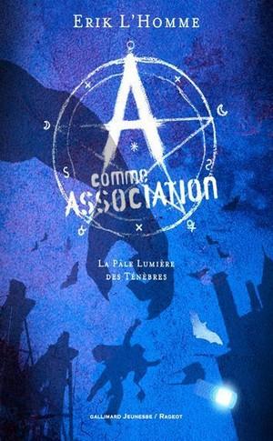 a-comme-association,-tome-1---la-pale-lumiere-des-tenebres-609891.jpg
