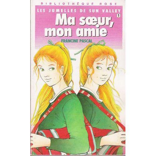 Pascal-Francine-Les-Jumelles-De-Sun-Valley-Ma-Soeur-Mon-Amie-Livre-284622270_L.jpg