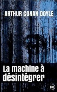 La machine à désintégrer.jpg