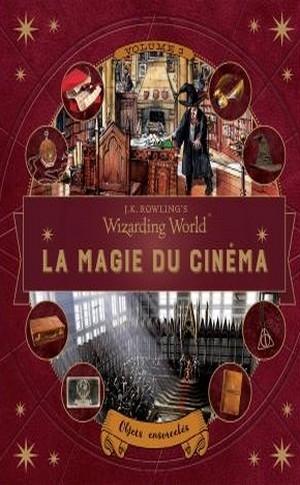 le monde des sorciers de j.k. rowling la magie du cinema T03 objets ensorcelés.jpg