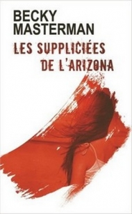 les suppliciees de l'arizona.jpg