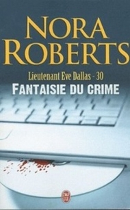 Lt Eve Dallas - T30 - Fantaisie du crime.jpg