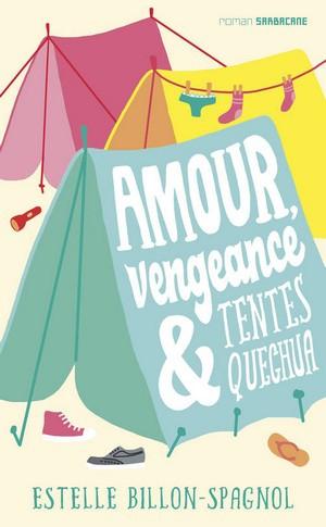 Amour, vengeance et tentes quechua.jpg
