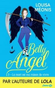 betty-angel-tome-3-la-mort-est-ma-raison-de-vivre-1147769-264-432.jpg